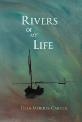 Rivers of My Life front cover of Ulla Morris-Carter's memoirs.